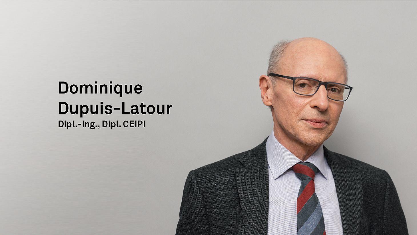 Dipl. -Ing., Dipl. CEIPI Dominique Dupuis-Latour