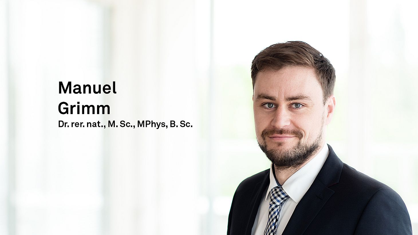 Dr. rer. nat., M. Sc., MPhys, B. Sc. Manuel Grimm